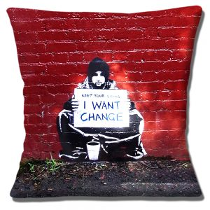 Banksy Cushion or Cushion Cover Don't Want Coins Want Change