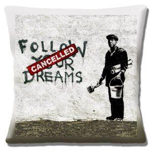 Banksy Art Cushion or Cushion Cover Follow Your Dreams Cancelled