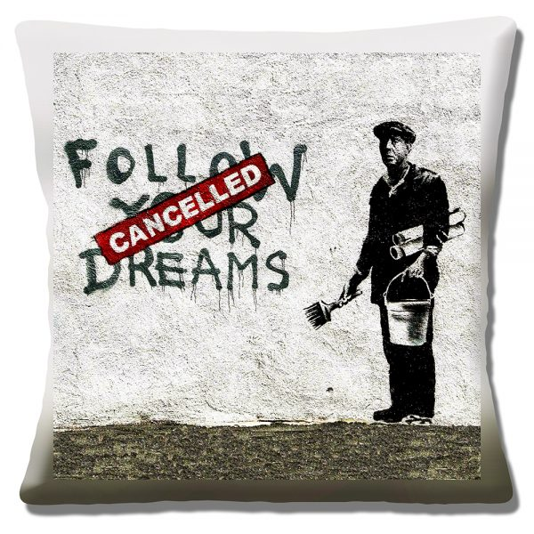 Banksy Art Cushion or Cushion Cover Follow Your Dreams Cancelled
