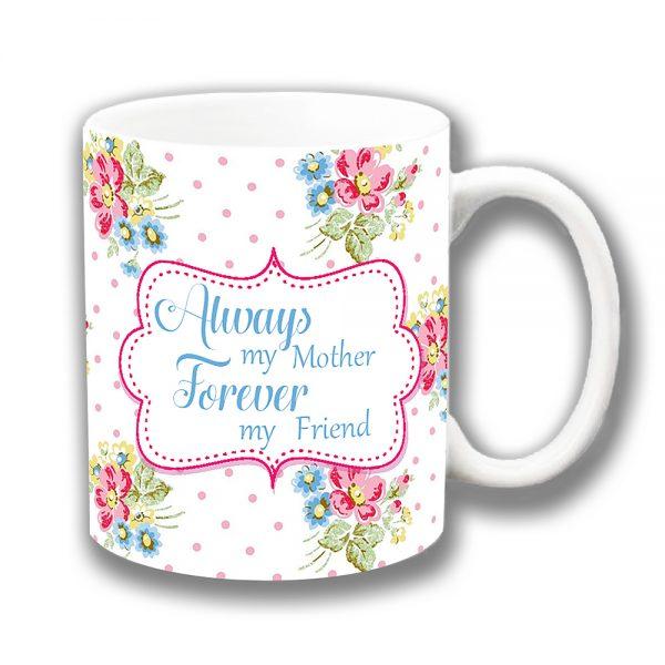 Always my Mother Coffee Mug Forever my Friend Ceramic
