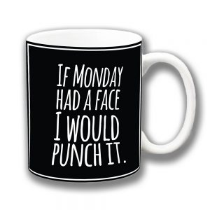 If Monday Had A Face Coffee Mug Funny Message Ceramic