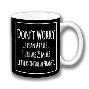 Plan A Coffee Mug Funny Message More Letters Alphabet