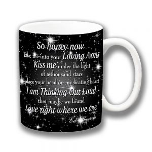 Ed Sheeran Coffee Mug Thinking Out Loud Song Lyrics