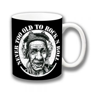 Rock and Roll Coffee Mug Funny Message Never Too Old