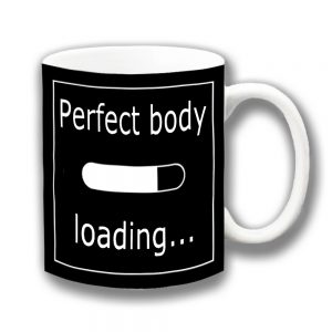 Perfect Body Coffee Mug Funny Message Lozenge Loading ...