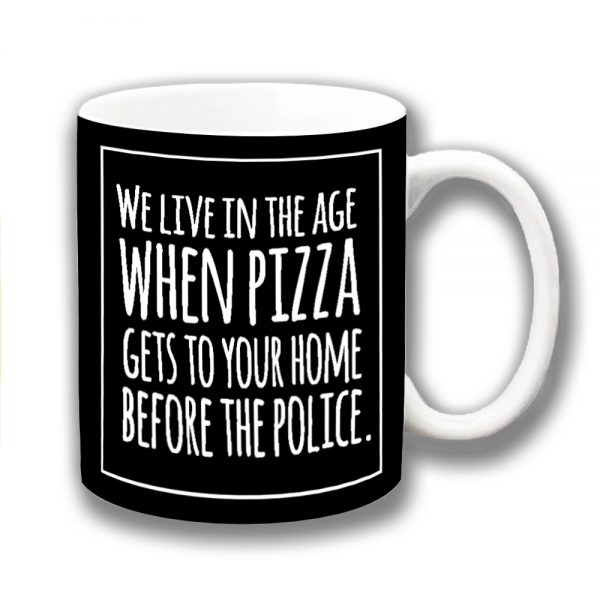 Pizza Delivery Coffee Mug Funny Message Before Police